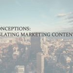 misconceptions about translating marketing content
